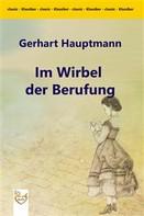 Gerhart Hauptmann: Im Wirbel der Berufung