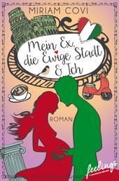 Mein Ex, die Ewige Stadt & Ich - Roman