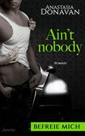 Anastasia Donavan: Ain't Nobody 2: Befreie mich ★★★★