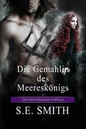 Die Gemahlin des Meerkönigs - Eine Sieben Königreiche Erzählung 2