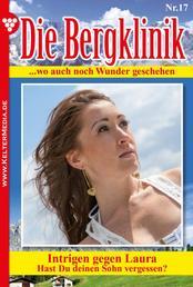 Die Bergklinik 17 – Arztroman - Intrigen gegen Laura