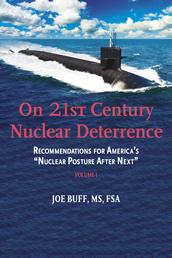 On 21st Century Nuclear Deterrence - Recommendations for America's Nuclear Posture After Next - Volume 1