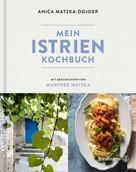 Manfred Matzka: Mein Istrien-Kochbuch ★★★★