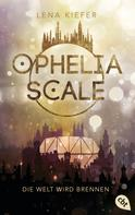 Lena Kiefer: Ophelia Scale - Die Welt wird brennen ★★★★★