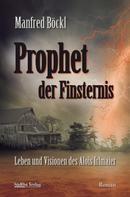 Manfred Böckl: Prophet der Finsternis ★★★★