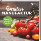 : Tomaten-Manufaktur
