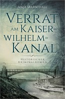Anja Marschall: Verrat am Kaiser-Wilhelm-Kanal ★★★★★