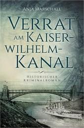 Verrat am Kaiser-Wilhelm-Kanal - Historischer Kriminalroman