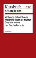 Wolfgang Schmidbauer: Mehr Hofnarr als Hofrat