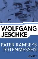 Wolfgang Jeschke: Pater Ramseys Totenmessen ★★★★★