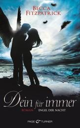 Dein für immer - Engel der Nacht 4 - Roman