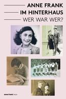 Aukje Vergeest: Anne Frank im Hinterhaus - Wer war Wer? ★★★★