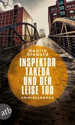 Inspektor Takeda und der leise Tod - Kriminalroman