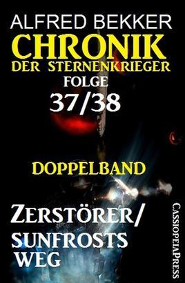 Folge 37/38: Chronik der Sternenkrieger Doppelband: Zerstörer/Sunfrosts Weg