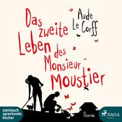 Das zweite Leben des Monsieur Moustier (Ungekürzt)