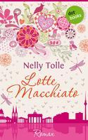 Nelly Tolle: Lotte Macchiato ★★★
