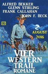 Vier Western Trail Romane August 2016