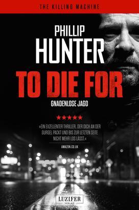 TO DIE FOR - Gnadenlose Jagd