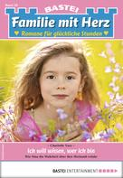Charlotte Vary: Familie mit Herz 28 - Familienroman ★★★★