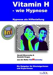 Vitamin H – wie Hypnose - Hypnose als Hilfestellung