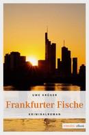 Uwe Krüger: Frankfurter Fische ★★★★