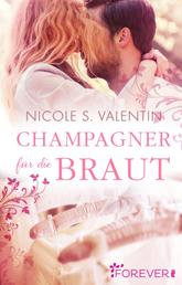 Champagner für die Braut - Roman