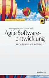 Agile Softwareentwicklung - Werte, Konzepte und Methoden