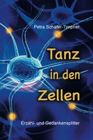 Petra Schäfer- Timpner: Tanz in den Zellen