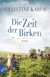 Die Zeit der Birken - Roman
