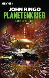 Planetenkrieg - Das letzte Tor - Roman