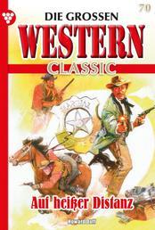 Die großen Western Classic 70 – Western - Auf heißer Distanz