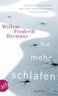 Willem Frederik Hermans: Nie mehr schlafen ★★★★