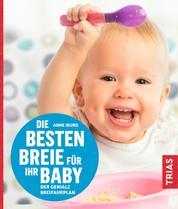 Die besten Breie für Ihr Baby - Der geniale Breifahrplan