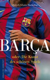 Barça - oder: Die Kunst des schönen Spiels