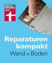 Reparaturen Kompakt - Wand + Boden - Tapeten, Paneele und Holztreppen, Teppich, Parkett und Fliesen
