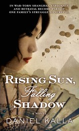 Rising Sun, Falling Shadow - A Novel