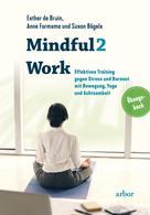 Susan Bögels: Mindful2Work - Das Übungsbuch