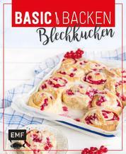 Basic Backen - Blechkuchen - Grundlagen & Rezepte für Klassiker, Stechkuchen, Cheesecakes und Obstkuchen