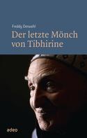 Freddy Derwahl: Der letzte Mönch von Tibhirine