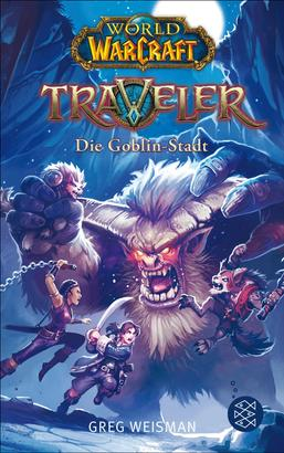 World of Warcraft: Traveler. Die Goblin-Stadt