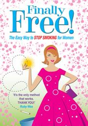 Finally Free! - The Easy Way for Women to Stop Smoking