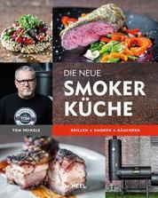 Die neue Smoker-Küche - Grillen - Smoken - Räuchern