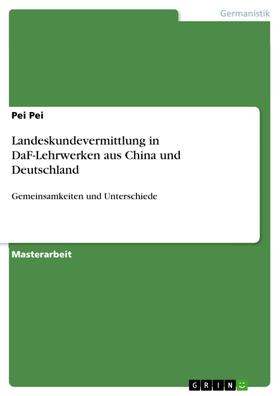 Landeskundevermittlung in DaF-Lehrwerken aus China und Deutschland