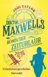 Doktor Maxwells römischer Zeiturlaub - Kostenlose Urlaubsstory - Eine Kurzgeschichte zur Sommerzeit