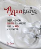 Zsu Dever: Aquafaba