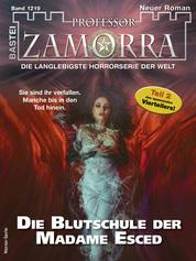 Professor Zamorra 1219 - Horror-Serie - Die Blutschule der Madame Esced
