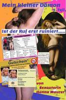 Hanna Maurer: Mein kleiner Dämon - 9. Ist der Ruf erst ruiniert