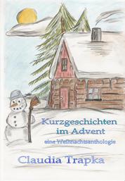 Kurzgeschichten im Advent - eine Weihnachtsanthologie