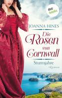 Joanna Hines: Die Rosen von Cornwall - Band 1: Sturmjahre ★★★