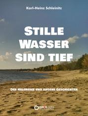 Stille Wasser sind tief - Der Helenesee und andere Geschichten